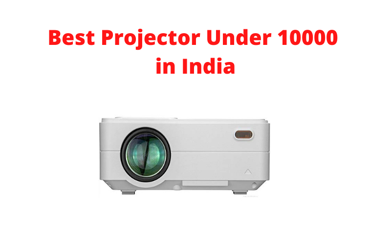 Best Projector Under 10000 in India 2021
